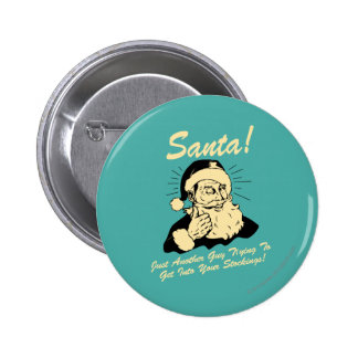 Santa! Guy Trying to Get In Your Stockings 6 Cm Round Badge