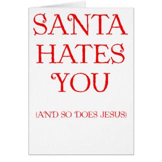 Santa Hates You Greeting Cards