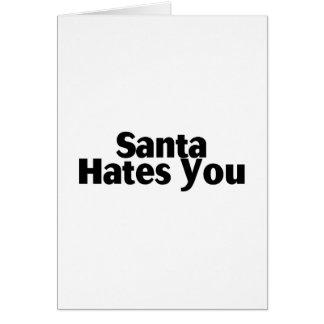 Santa Hates You Card