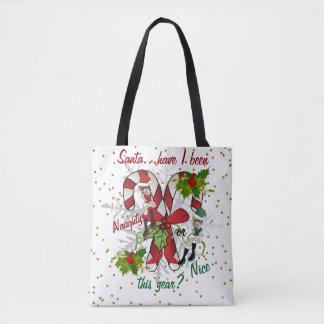Santa Have I been Naughty or Nice this year? Tote Bag