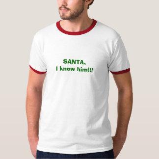 SANTA,I know him!!! T-Shirt
