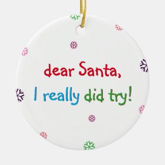 Santa I Really Did Try Fun Kids Christmas Ornament