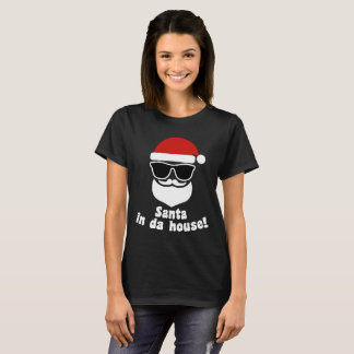 Santa In Da House T-Shirt