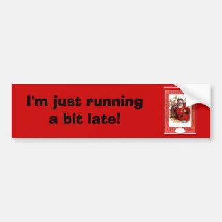 Santa is running a bit late car bumper sticker