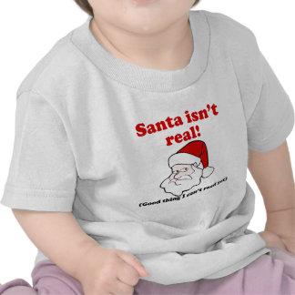 Santa Isn't Real T-shirts