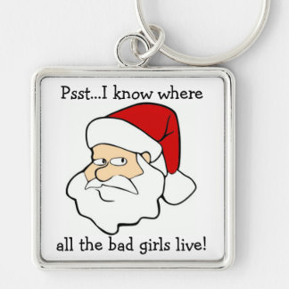 Santa Know Where The Bad Girls Live Silver-Colored Square Key Ring
