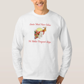 Santa Must Have Celiac - He Makes Frequent Stops T-Shirt