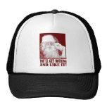 Santa Says You'll Get Nothing, And Like It! Hat