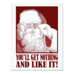 "Santa Says You'll Get Nothing, And Like It! 4.25"" X 5.5"" Invitation Card"