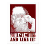 Santa Says You'll Get Nothing, And Like It! Postcard