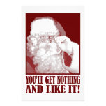 Santa Says You'll Get Nothing, And Like It! Stationery Paper