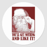 Santa Says You'll Get Nothing, And Like It! Stickers