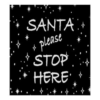 Santa Stop Here Sign Poster