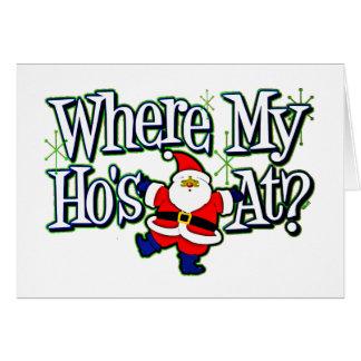 Santa Where my Ho's at.png Greeting Card