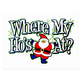 Santa Where my Ho's at.png Postcard