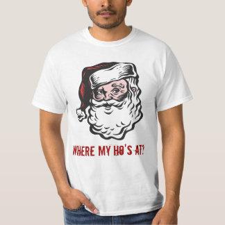 Santa, Where my Ho's at? T-Shirt