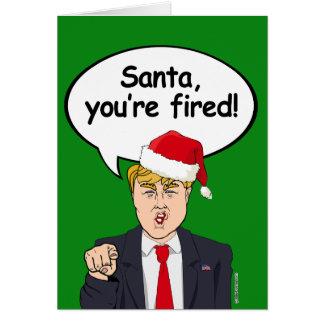 Santa, You're Fired - Trump Christmas Greeting Card