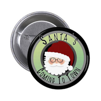 Santa's Coming to Town! 6 Cm Round Badge