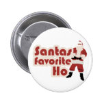 Santas Favourite Ho Funny Christmas Button