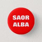 Saor Alba Gaelic Free Scotland Pinback 3 Cm Round Badge
