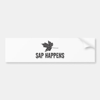 Sap Happens Bumper Sticker
