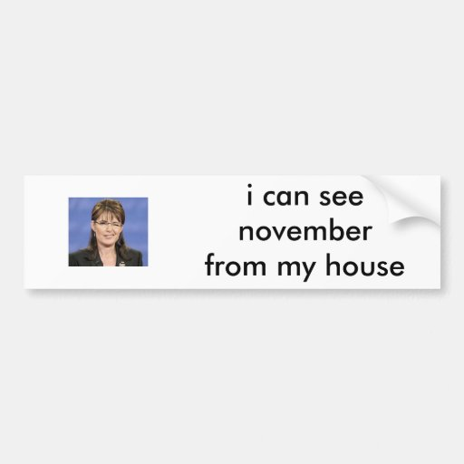 sara 1, i can see november from my house bumper sticker