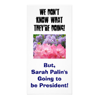 Sara Palin s Going to be President Photocards Photo Cards