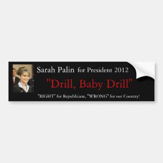 Sarah Palin 2012 Drill baby drill - Bumper Sticker