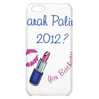 Sarah Palin 2012 You Betcha iPhone 5C Cases