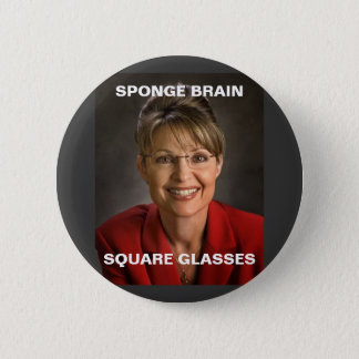 sarah palin 3, SPONGE BRAIN, SQUARE GLASSES 6 Cm Round Badge