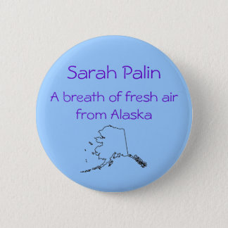 Sarah Palin a breath of fresh air Button