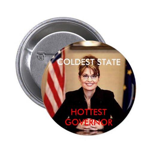 Sarah Palin, COLDEST STATE, HOTTEST GOVERNOR 6 Cm Round Badge