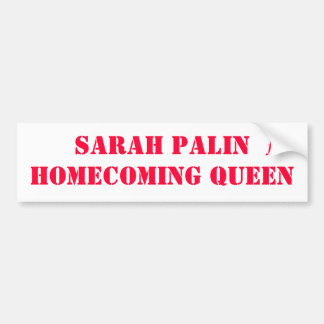 Sarah Palin for Homecoming Queen Bumper Sticker