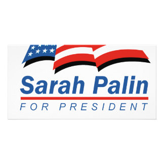 Sarah Palin for President Photo Greeting Card