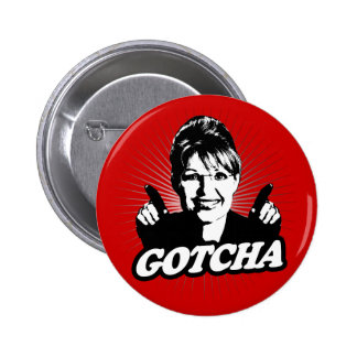 Sarah Palin Gotcha Sticker 6 Cm Round Badge