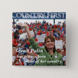 Sarah Palin , has always been , proud ... 15 Cm Square Badge