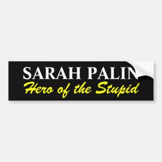 SARAH PALIN Hero of the Stupid Bumper Stickers