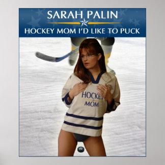 Sarah Palin - Hockey Mom I'd Like To Puck Poster
