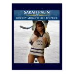 Sarah Palin - Hockey Mum I'd Like To Puck Postcard