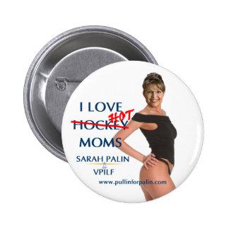 Sarah Palin - I Love Hot(ckey) Moms Button