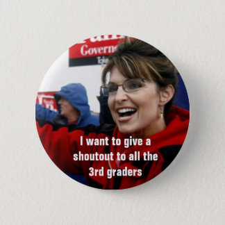 sarah palin, I want to give a shoutout to all t... 6 Cm Round Badge