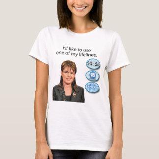 Sarah Palin: I'd like to use one of my lifelines T-Shirt