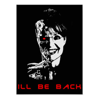 sarah palin - ill be back poster