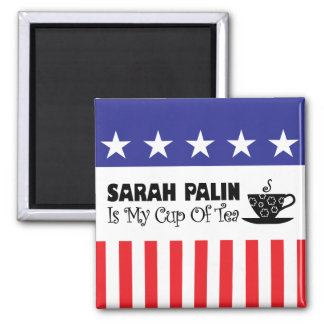 Sarah Palin Is My Cup Of Tea Magnet