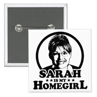 Sarah Palin Is My Homegirl 15 Cm Square Badge