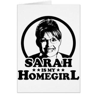 Sarah Palin Is My Homegirl Greeting Card