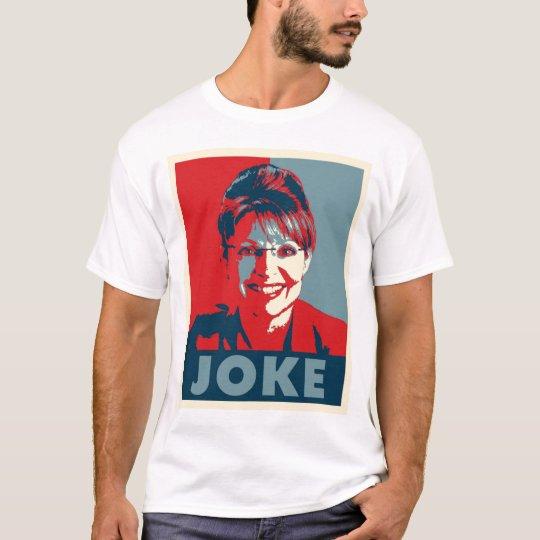 """Sarah Palin """"JOKE"""" t shirt (white)"""