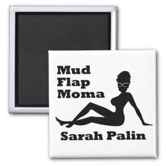 Sarah Palin Mud Flap Moma Square Magnet
