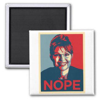 Sarah Palin.  Nope Square Magnet