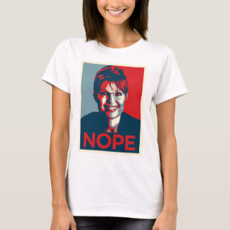 Sarah Palin.  Nope T-Shirt